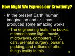 how might we express our creativity
