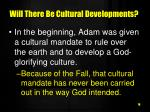 will there be cultural developments