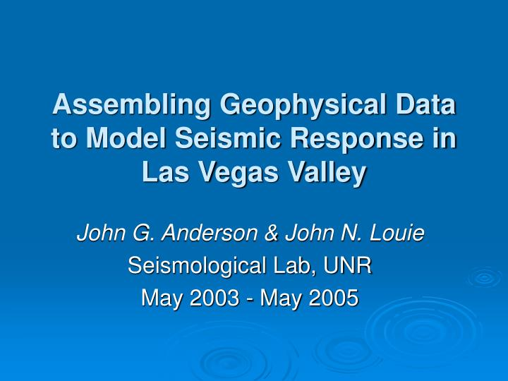 PPT - Assembling Geophysical Data to Model Seismic Response