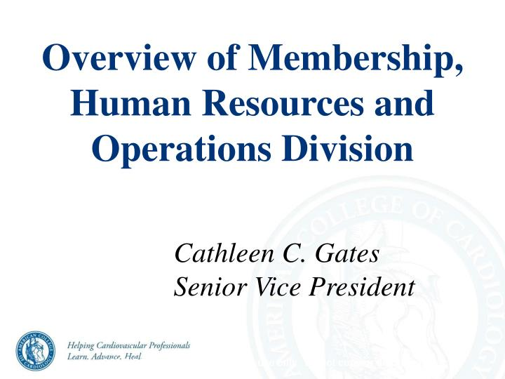 Overview of membership human resources and operations division