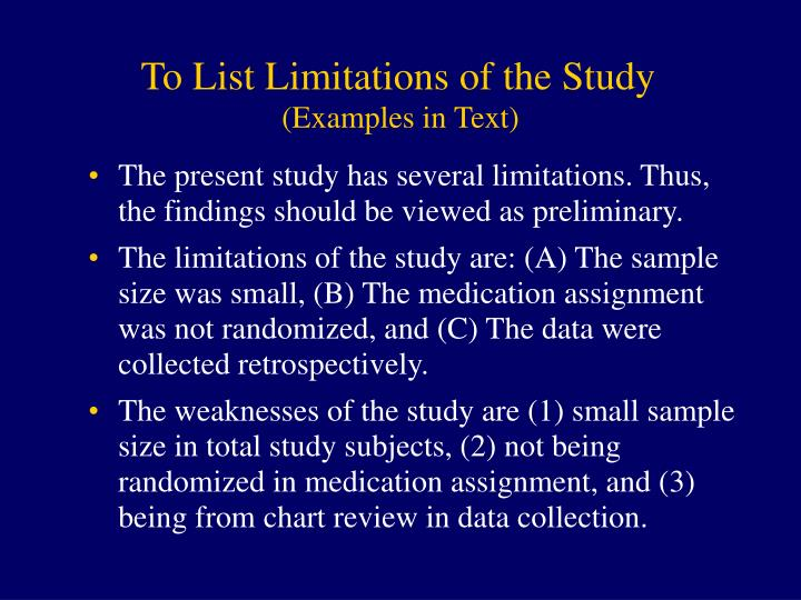 To List Limitations of the Study