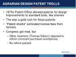 agrarian design patent trolls