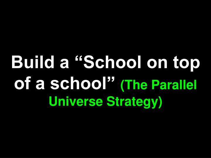 "Build a ""School on top of a school"""