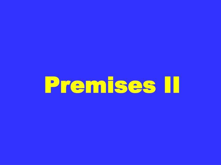 Premises II