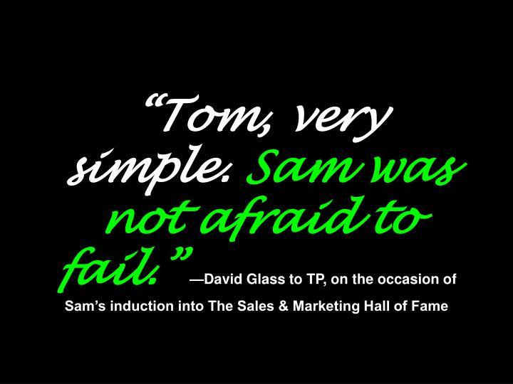 """Tom, very simple."