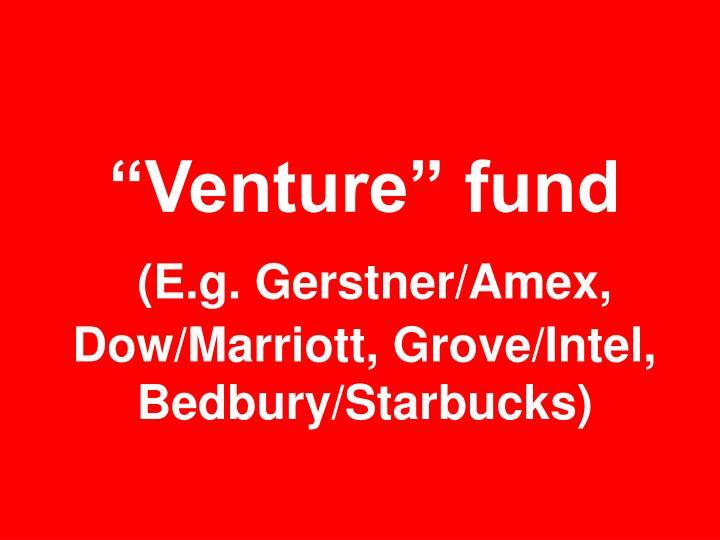 """Venture"" fund"