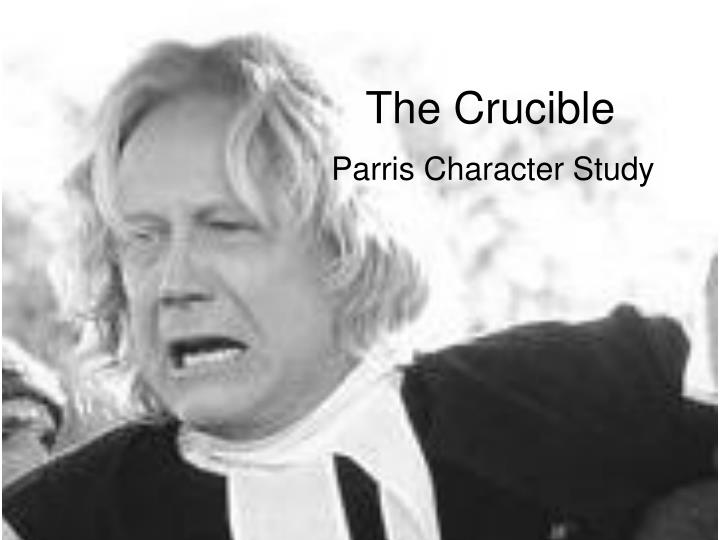 characterization of reverend samuel parris in the crucible Reverend samuel parris - let studymodecom get you up to speed on key information and facts on the crucible by arthur miller.