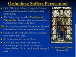 orthodoxy suffers persecution