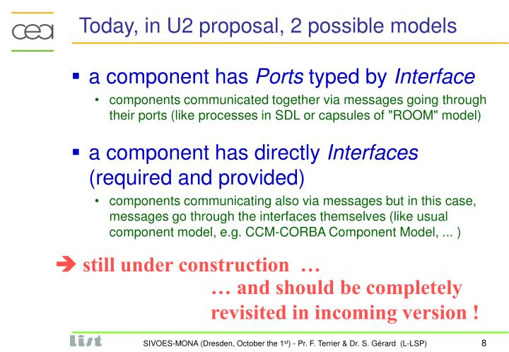 Today, in U2 proposal, 2 possible models