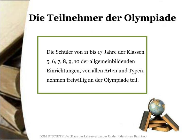 Die Teilnehmer der Olympiade