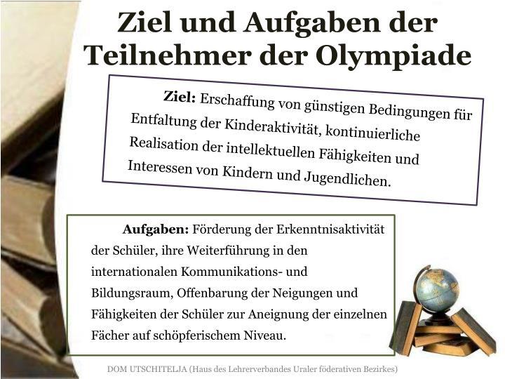 Ziel und aufgaben der teilnehmer der olympiade