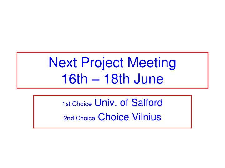 Next Project Meeting