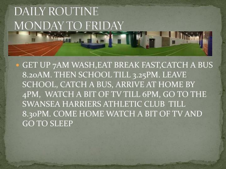 Daily routine monday to friday