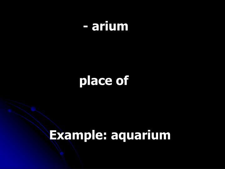 - arium