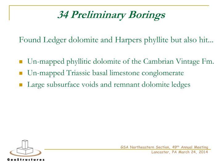 34 Preliminary Borings