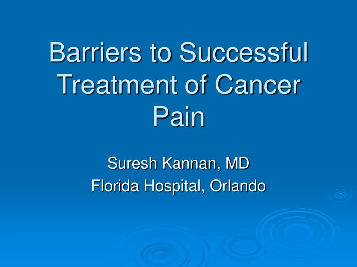 barriers to successful treatment of cancer pain n.