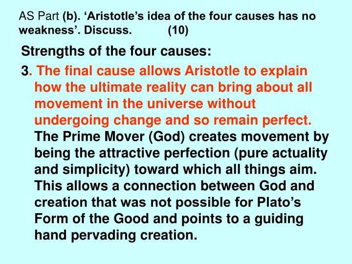 aristotle notes on four causes and The four causes what are there four of aristotle's doctrine of the four causes is crucial, but easily misunderstood it is natural for us (post-humeans) to think of (what aristotle calls) causes in terms of our latter-day notion of cause-and-effect.