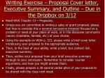 writing exercise proposal cover letter executive summary and outline due in the dropbox on 3 12