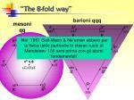 the 8 fold way