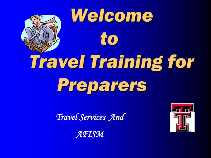 welcome to travel training for preparers n.