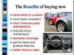 the benefits of buying new