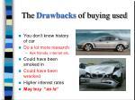 the drawbacks of buying used
