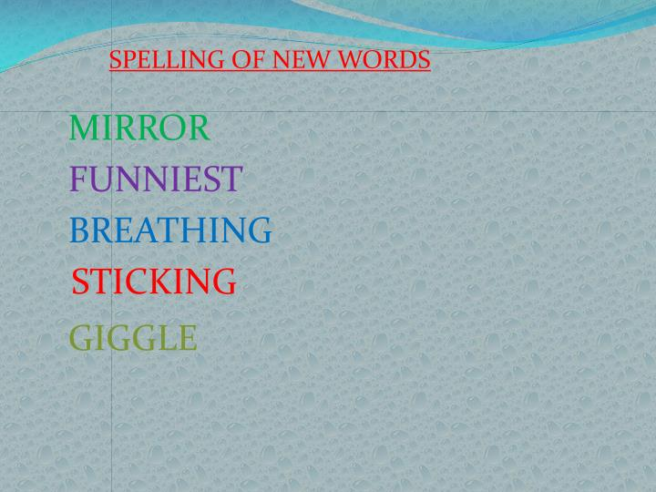 SPELLING OF NEW WORDS