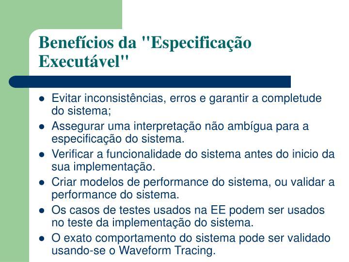 """Benefícios da """"Especificação Executável"""""""