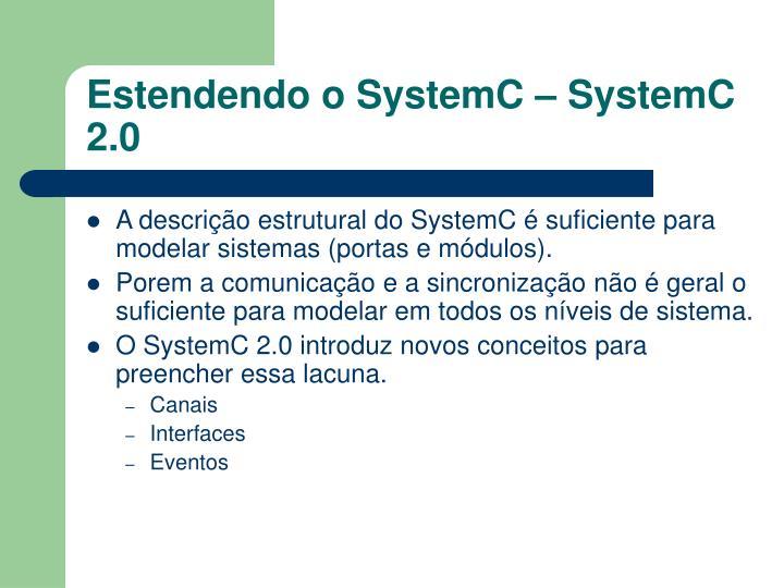 Estendendo o SystemC – SystemC 2.0
