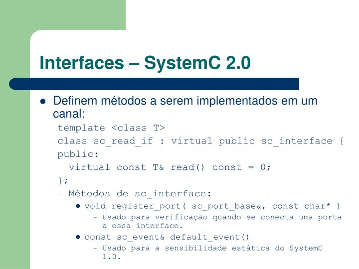 Interfaces – SystemC 2.0