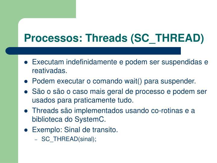 Processos: Threads (SC_THREAD)