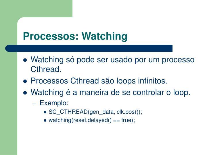 Processos: Watching