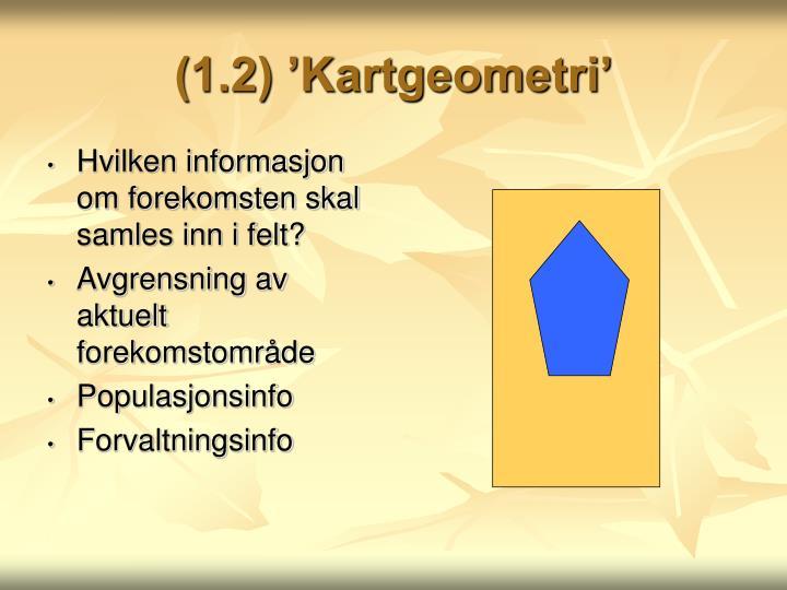 (1.2) 'Kartgeometri'