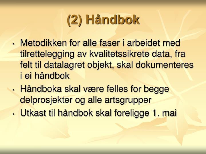 (2) Håndbok