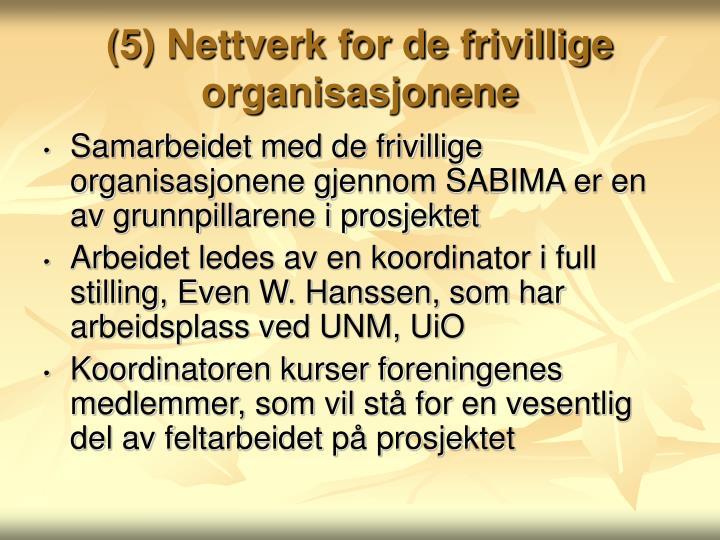 (5) Nettverk for de frivillige organisasjonene
