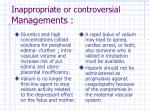 inappropriate or controversial managements