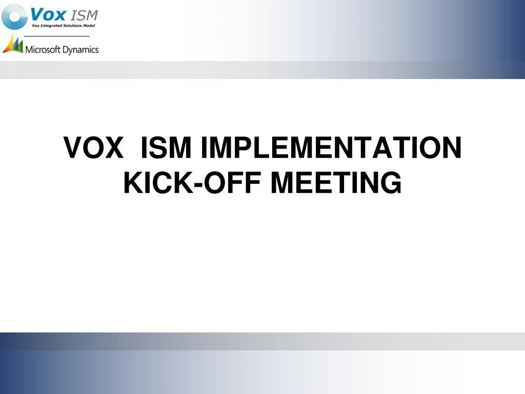 Vox Ism Implementation Kick Off Meeting N