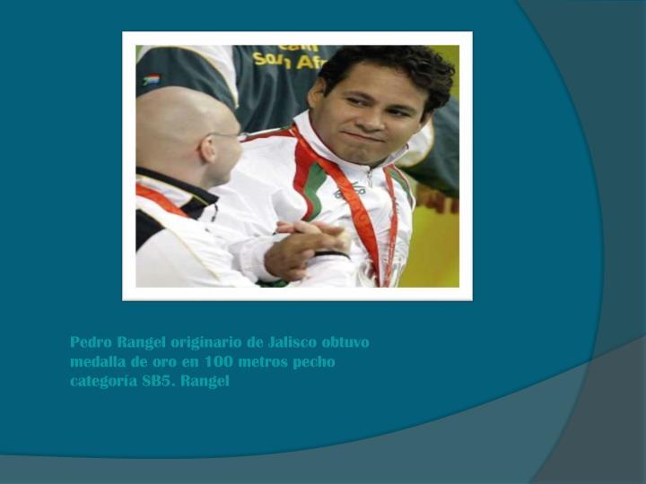 Pedro Rangel originario de Jalisco obtuvo medalla de oro en 100 metros pecho categoría SB5. Rangel