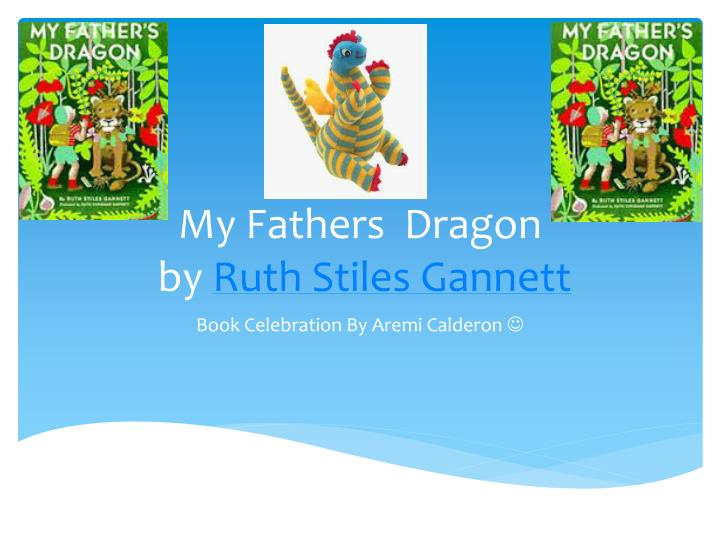 m y fathers dragon by ruth stiles gannett n.