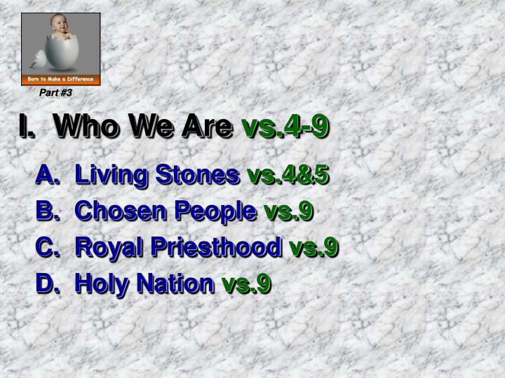I who we are vs 4 9