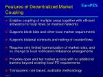 features of decentralized market coupling