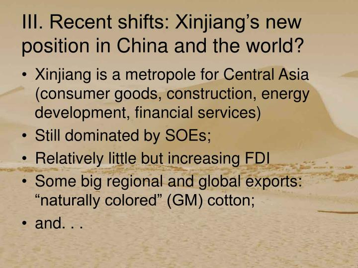 III. Recent shifts: Xinjiang's new position in China and the world?