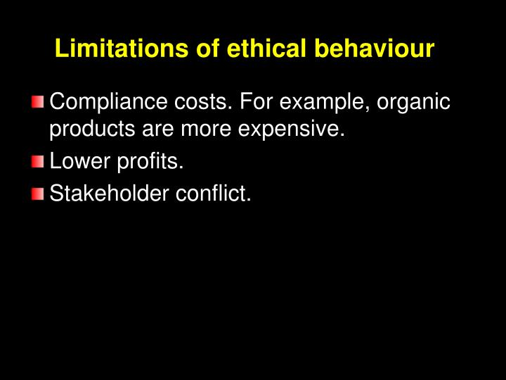 Limitations of ethical behaviour