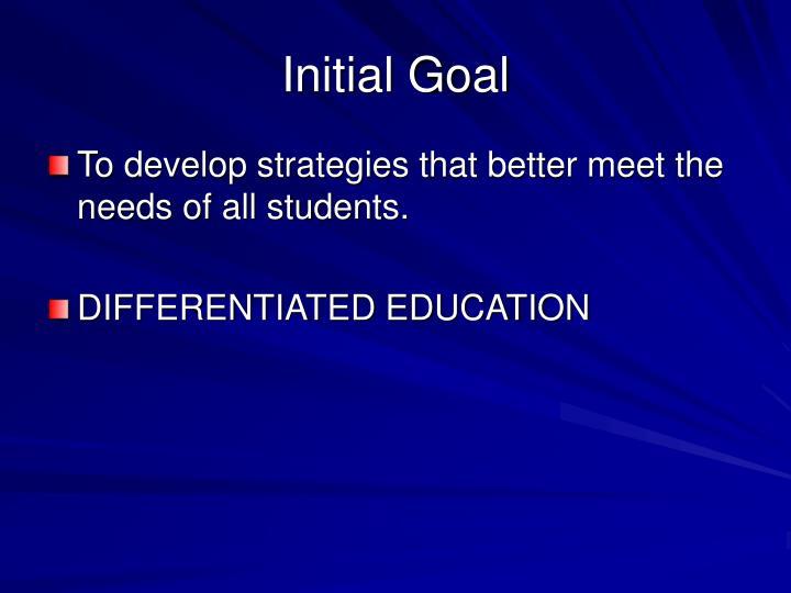 Initial goal