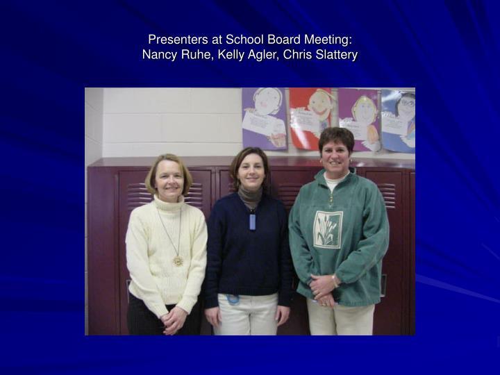 Presenters at School Board Meeting: