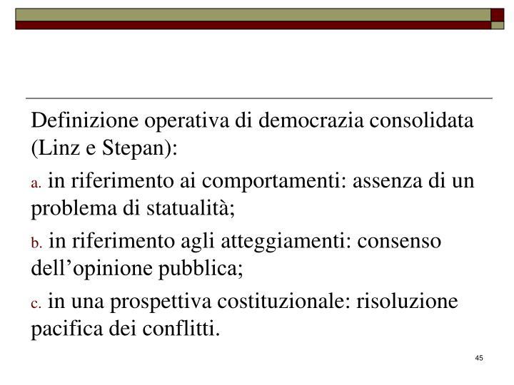 Definizione operativa di democrazia consolidata (Linz e Stepan):