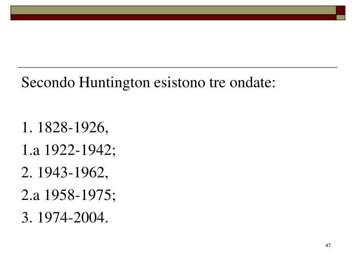 Secondo Huntington esistono tre ondate: