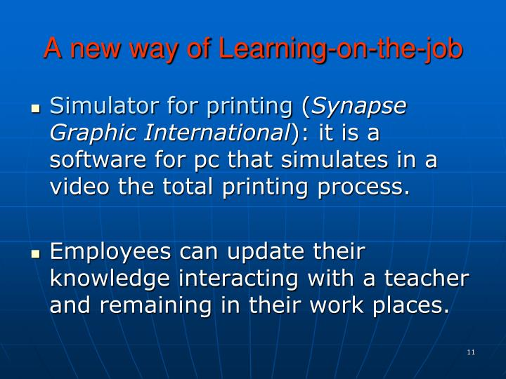 A new way of Learning-on-the-job