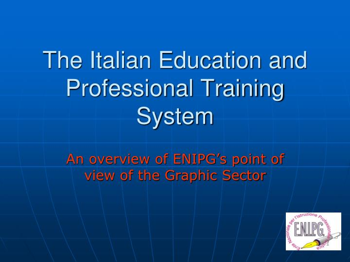 The italian education and professional training system