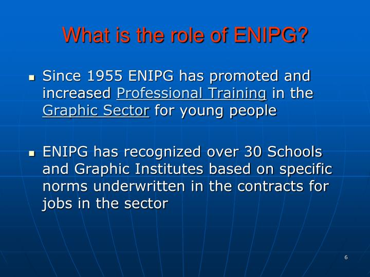 Since 1955 ENIPG has promoted and increased
